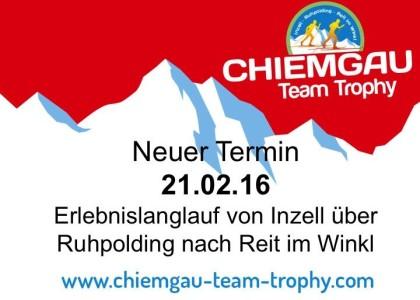 Chiemgau Team Trophy: Verlegt auf den 21. Feb. 2016